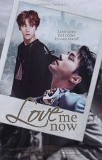 Love Me Now ▪SeBaek▪️ (COMPLETED)  by Yamoyato