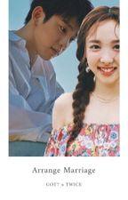 arrange marriage / got7&twice by kimhaseulie