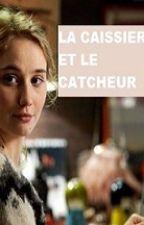 La caissière et le catcheur by auteuredefictions