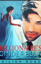 Billionaire's Cinderella by Eilish10