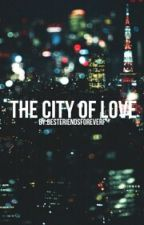 The City of Love-h.s. by bestfriendsforeverf