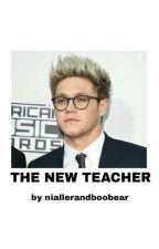 THE NEW TEACHER  by niallerandboobear