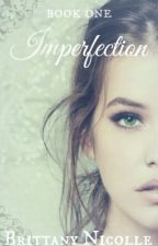Imperfection *Revised* by int0xicat3d_gh0st