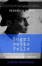 SOGNI SOTTO PELLE || Federico Rossi by SeryyA