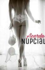 ACORDO NUPCIAL  by MandyLeeh