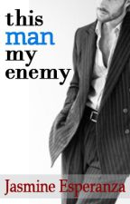 This Man My Enemy by JasmineEsperanzaPHR