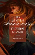 Les Aventures Amoureuses d'Hermione Granger by Lily-RoseAlaska