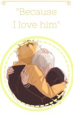 """Because I love him"" (Hide x Kaneki) by cachetes777"