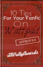 10 Tips For Your Fanfic On Wattpad by 1DWattyAwards