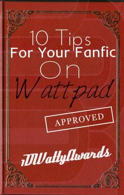 10 Tips For Your Fanfic On Wattpad