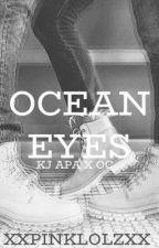 OCEAN EYES | kj apa x oc by xxpinklolzxx