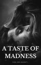 A Taste of Madness (18+) by dark_and_naughty_