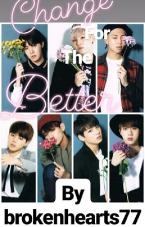 Change for the Better (BTS Fanfic) by brokenhearts77