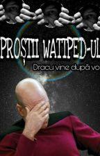 Proștii după WATTPED by Dracu_in_persoana_