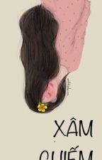 Xâm Chiếm by lolli_nguyen