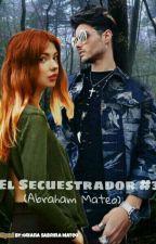El Secuestrador #3 (Abraham Mateo) by OrianaSabrinaMateo