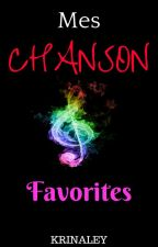 Mes chansons favorites by Krinaley