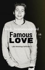Famous Love //Luke Hemmings Fanfiction by twerk_hemwinoodford