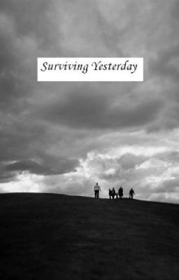 Surviving Yesterday