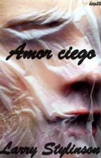 Amor ciego  -  Larry Stylinson by http22