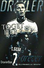 Together ? Forever. | Julian Draxler x Thiago Silva by DraxlerBae