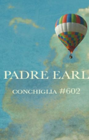 Storia di PADRE EARL by Vinpeel
