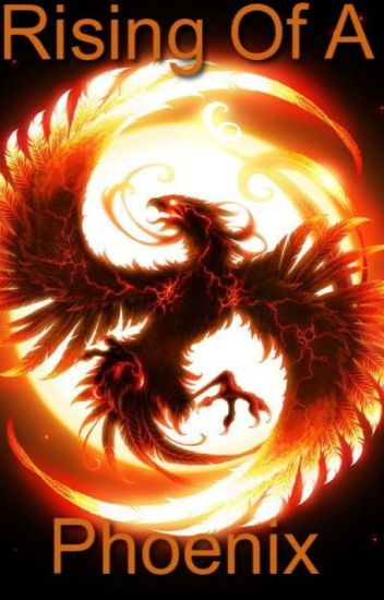 Rising of a Phoenix (Sequel to Phoenix of Death)