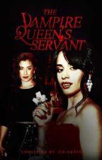 The Vampire Queen's Servant  | (Camren) by passivecompassion
