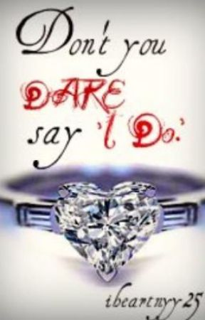 Don't you DARE say 'I Do.' by citybound