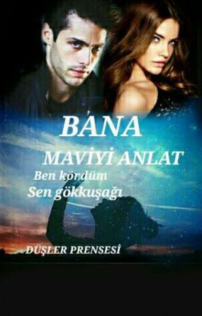 BANA MAVİYİ ANLAT by Nurselikayaa