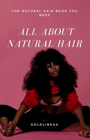 ALL ABOUT NATURAL HAIR✨ by GoldLinkaa