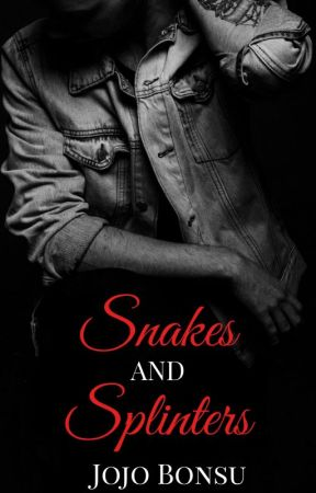 Snakes and Splinters by Jojo_B