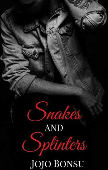 Snakes and Splinters [PUBLISHED]
