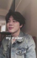 MY STALKER- BTS FF by __Kianaa__