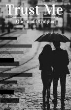 Trust Me by queen_of_olympus_