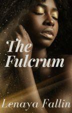 The Fulcrum by LenayaFallin