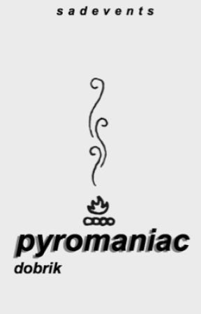 pyromaniac // david dobrik by sadevents