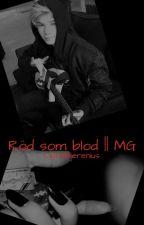 Röd som blod || MG by ClaraBjerenius