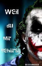 Weil du mir gehörst ... by xxJokeyxx