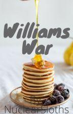 Williams War by SlimShadySloth
