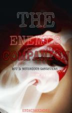 The Enemy's Companion: Notorious Gangsters (COMPLETE-EDITING) by Endairapink