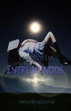 Entre Mundos by NinaBenedetta