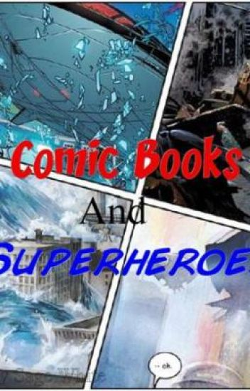 Comic Books and Superheroes (ON HOLD)