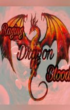 Raging Dragon Blood(redo) by ZachUzumaki