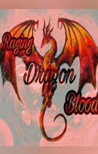 Raging Dragon Blood(redo) by ZachUzumaki