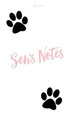 Sen's Notes by -vrryarte