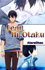 Dear Mr. Otaku (Completed) by AlaraChan