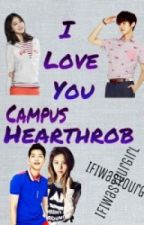 I love you Campus Hearthrob! by IfIWasYourGirl