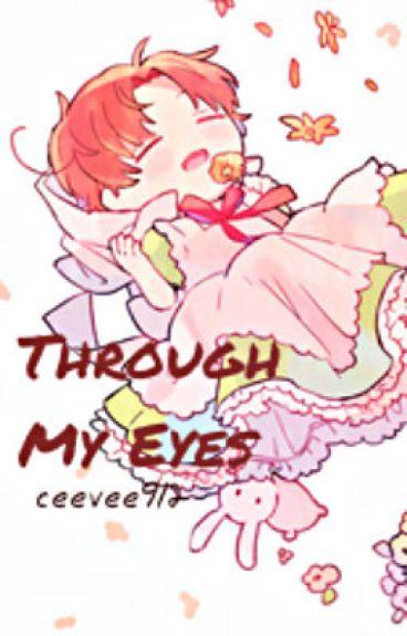 Through My Eyes - (Hetalia x Child! Reader)
