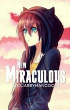 New Miraculous (Miraculous Ladybug Fanfiction) by CaseyHancock1